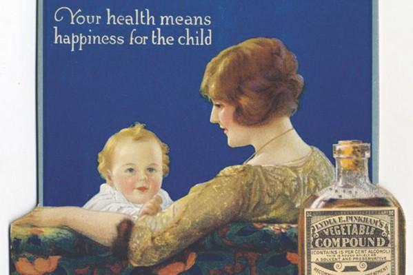 ''Μείγμα λαχανικών της Lydia Pingkham: η υγεία σας σημαίνει ευτυχία για το παιδί σας''.  Σκεύασμα υποτιθέμενης αναζωογόνησης, στη Νέα Υόρκη του 1912.